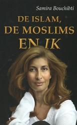 DE ISLAM, DE MOSLIMS EN IK BOUCHIBTI, SAMIRA