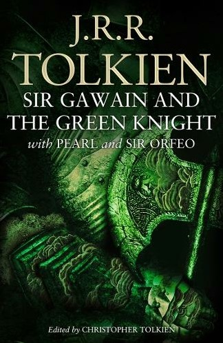 Sir Gawain and the Green Knight -With Pearl and Sir Orfeo Tolkien, Christopher