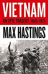 Vietnam -An Epic Tragedy: 1945-1975 Hastings, Max