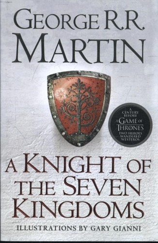 Knight of the Seven Kingdoms -Being the Adventures of Ser Du ncan the Tall, and his Squire, Martin, George R.R.