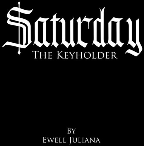 Saturday -The Keyholder Juliana, Ewell
