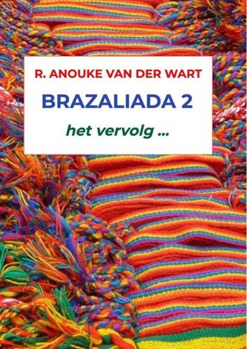 Brazaliada 2 -het vervolg ... Van der Wart, R. Anouke