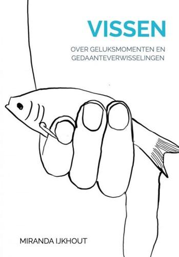 Vissen -Over geluksmomenten en gedaant everwisselingen IJkhout, Miranda