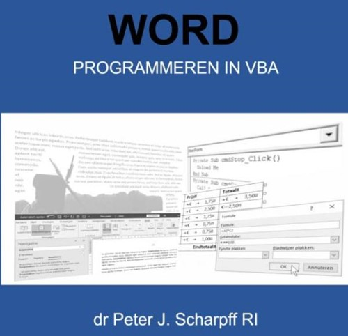 Word Programmeren in VBA Scharpff RI, Dr Peter J.