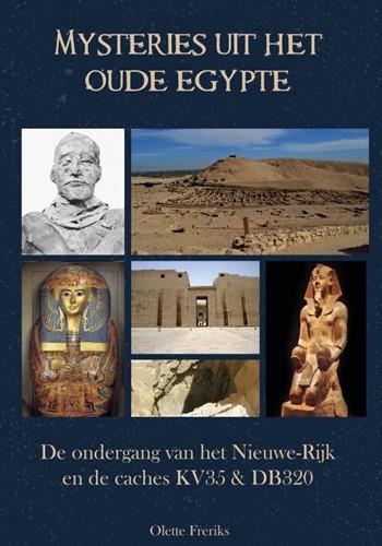Mysteries uit het oude Egypte -De ondergang van het Nieuwe Ri jk Freriks, Olette
