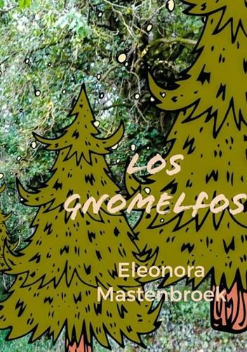 Los gnomelfos -El encuentro con los gnomelfos , un pueblo secreto del bosque Mastenbroek, Ellen