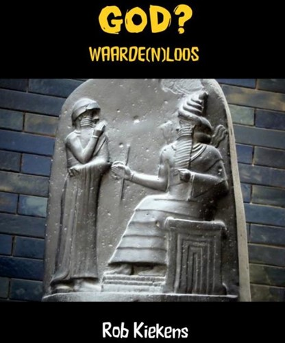 GOD? -WAARDE(N)LOOS Kiekens, Rob