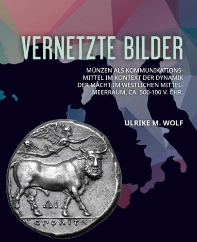 Vernetzte Bilder -Munzen als Kommunikationsmitt el im Kontext der Dynamik der Wolf, Ulrike