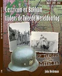 CASTRICUM EN BAKKUM TIJDENS DE TWEEDE -John Heideman WERELDOORLOG Deel 1 1939-1942