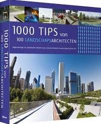 1000 TIPS VAN 100 LANDSCHAPSARCHITECTEN -GEBONDEN 1