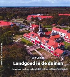 Landgoed in de Duinen -Duin en Nieuw Koningsduin Jan Camps Het verhaal van Duin en Bosch,Dijk en